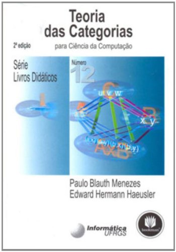 Teoria das Categorias Para Ciência da Computação - Volume 12