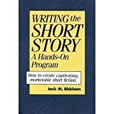 Writing the Short Story, Jack M. Bickham, 0898796709