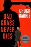 Bad Grass Never Dies: The Sequel to Confessions of a Dangerous Mind