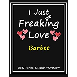 I Just Freaking Love Barbet: Daily Planner & Monthly Overview Solution For Every Dog Lover | Premium 120 Pages (8.5''x11'') | Gift For Barbet Lovers 3