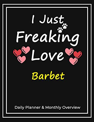 I Just Freaking Love Barbet: Daily Planner & Monthly Overview Solution For Every Dog Lover | Premium 120 Pages (8.5''x11'') | Gift For Barbet Lovers 1