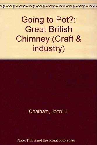 H Pot Chimney (Going to Pot?: Great British Chimney (Craft & industry) by John H. Chatham)