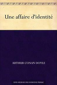 Une affaire d'identité par Arthur Conan Doyle