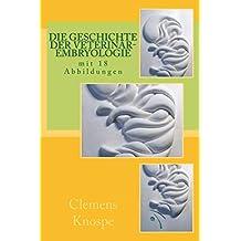 Die Geschichte der Veterinär-Embryologis (German Edition)