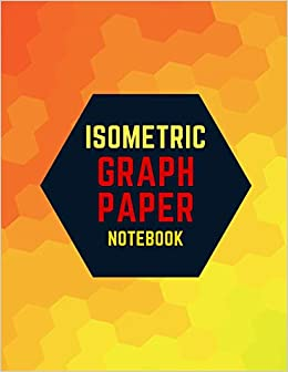 isometric graph paper notebook draw your own 3d sculpture or