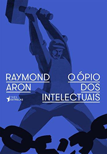 O Ópio dos Intelectuais
