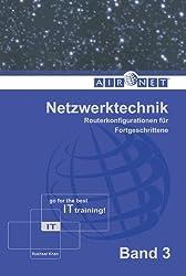 Netzwerktechnik, Band 3: Routerkonfigurationen für Fortgeschrittene