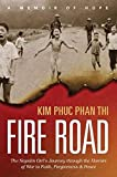 Fire Road: The Napalm Girl's Journey through the