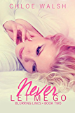 Never Let me Go: Book Two (Blurred Lines 2)