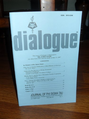 Dialogue: Journal of Phi Sigma Tau, International Honor Society for Philosophy April 2009 Volume 51, No 2-3 (Dialogue, October 2007 Volume 50, No ()