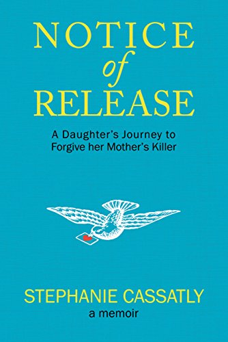 notice-of-release-a-daughters-journey-to-forgive-her-mothers-killer