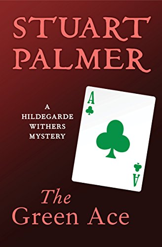 The Green Ace (The Hildegarde Withers Mysteries Book 11)