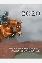 The Jumper Rider's Journal: Planner & Calendar | A Show Jumper and Huntseat Rider's Organizer Paperback