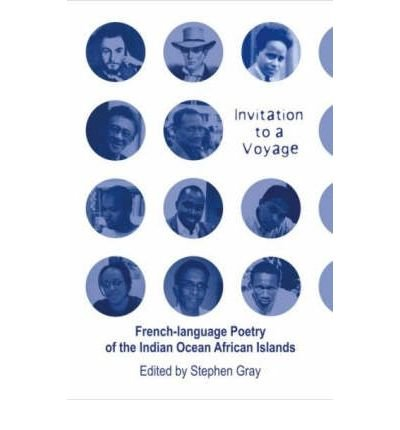 Invitation to a Voyage: French - Language Poetry of the Indian Ocean African Islands PDF