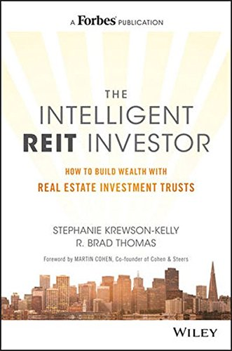 The Intelligent REIT Investor: How to Build Wealth with Real Estate Investment Trusts by Wiley
