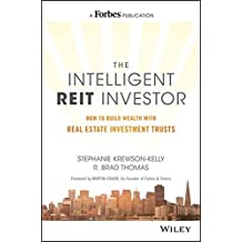 The Intelligent REIT Investor: How to Build Wealth with Real Estate Investment Trusts