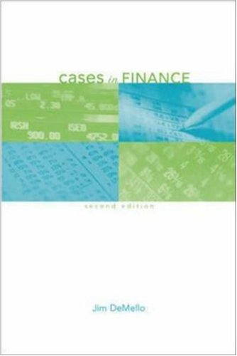 Download Cases in Finance (McGraw-Hill/Irwin Series in Finance, Insurance, and Real Est) Pdf