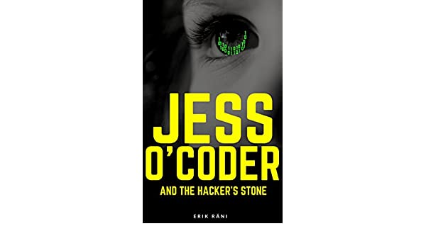 Jess OCoder and the Hackers Stone - Kindle edition by Erik Räni. Mystery, Thriller & Suspense Kindle eBooks @ Amazon.com.