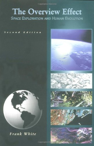 The Overview Effect: Space Exploration and Human Evolution, Second Edition (Library of Flight)