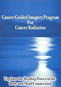 Cancer Guided Imagery for Cancer Radiation