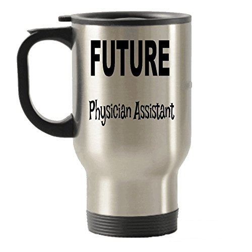 Future Physicians Assistant Gifts - Future Physicians Assistant Travel Mug - Travel Insulated Tumblers - Gift Ideas For Women Or Men Physicians Assistant - Christmas Holiday Birthday Gag Gift