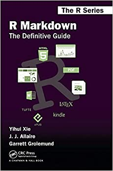 Book's Cover of R Markdown: The Definitive Guide (Chapman & Hall/CRC The R Series) (Inglés) Tapa blanda – 18 julio 2018