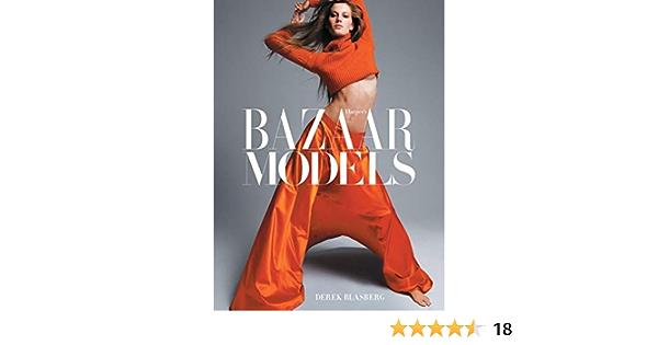 Harpers Bazaar: Models: The Models by Derek Blasberg 2015-10-13: Amazon.es: Derek Blasberg: Libros