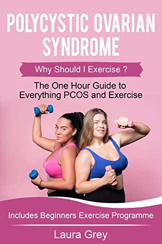 Amazon Com Polycystic Ovarian Syndrome Why Should I Exercise