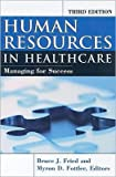 img - for Human Resources In Healthcare (text only)3rd (Third) edition by B.Fried by M. D. Fottlers book / textbook / text book