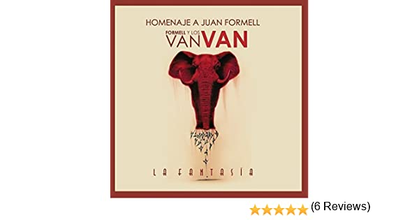 La Fantasía: Homenaje A Juan Formell: Formell Y Los Van Van: Amazon.es: Música