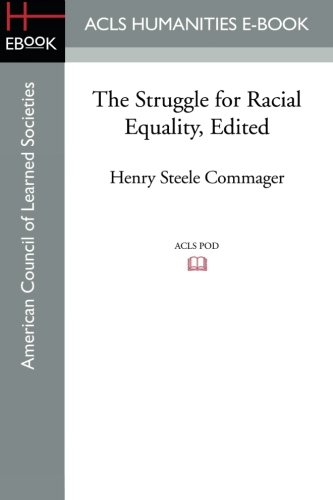 The Struggle for Racial Equality, Edited