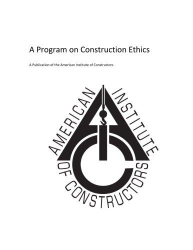 American Insitute of Constructors: A Program on Construction Ethics