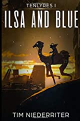 Ilsa and Blue: Tenlyres I Paperback