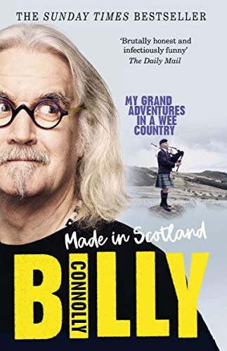 Made In Scotland: My Grand Adventures in a Wee Country Billy Connolly