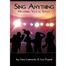 Sing Anything: Mastering Vocal Styles