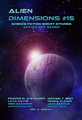 Alien Dimensions: Science Fiction Short Stories Anthology Series #15