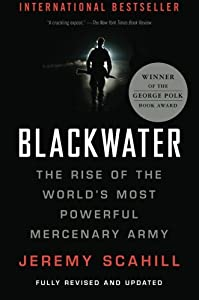 Blackwater: The Rise of the World's Most Powerful Mercenary Army [Revised and Updated] by Nation Books