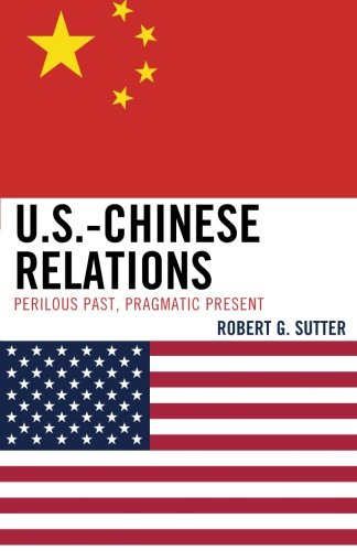 U.S-Chinese Relations: Perilous Past, Pragmatic Present