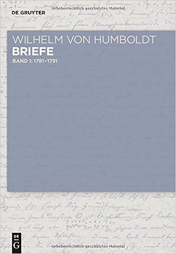 Briefe 1781 Bis Juni 1791 (Wilhelm Von Humboldt - Briefe)