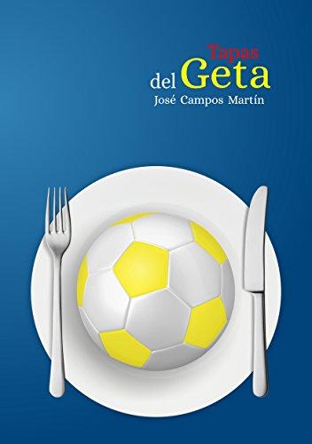 fan products of Tapas del Geta: Las 150 Tapas de Cocina a los mejores futbolistas de la Historia del Getafe CF (1.928-Hoy). (Spanish Edition)