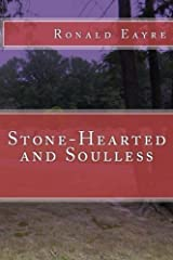 Stone-Hearted and Soulless by Ronald Eayre (2015-11-26) Paperback