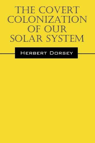 (The Covert Colonization of Our Solar)