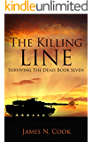 The Killing Line (Surviving the Dead Book 7)