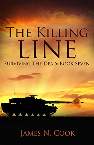 The Killing Line (Surviving the Dead Book 7) by [Cook, James]