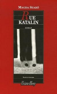 Rue Katalin, Szabó, Magda