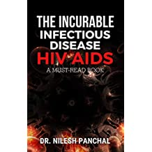 THE INCURABLE INFECTIOUS DISEASE HIV AIDS (A Must-Read Book Series 5)