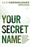Your Secret Name: An Uncommon Quest to Stop