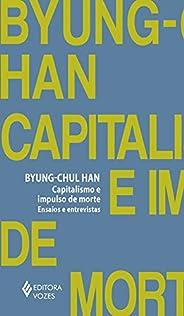 Capitalismo e impulso de morte: Ensaios e entrevistas