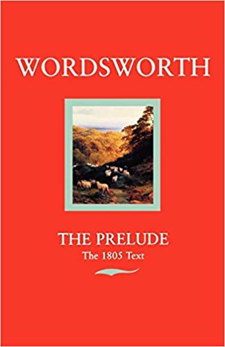 Wordsworth The Prelude The 1805 Text Or Growth Of A Poets