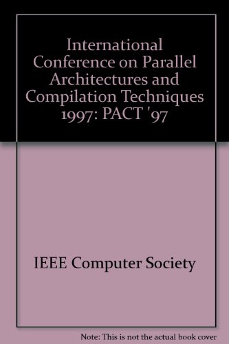 1997 International Conference on Parallel Architectures and Compilation Techniques: San Francisco, California November 10-14, 1997 : Proceedings by IEEE Computer Society